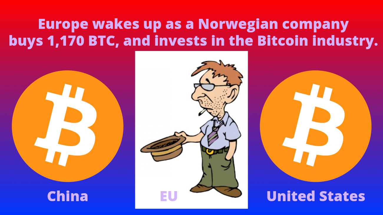 Europe wakes up as a Norwegian company buys 1,170 BTC, and invests in the Bitcoin industry.