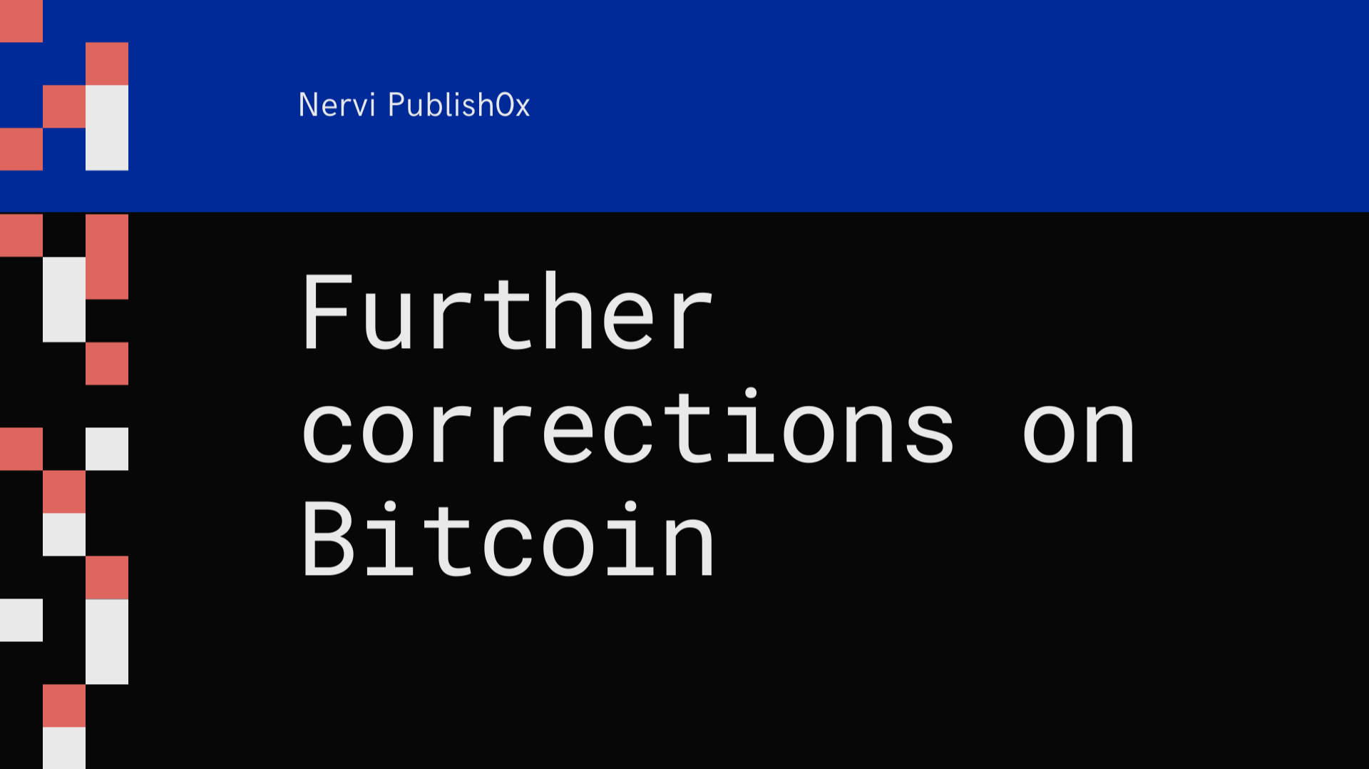 Further corrections on Bitcoin
