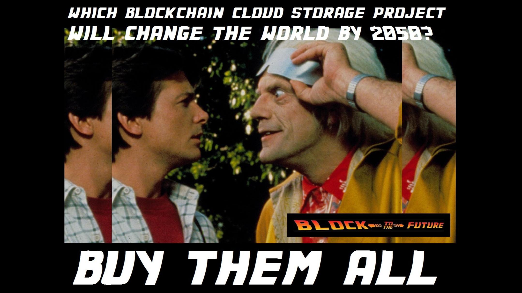 which blockchain cloud project will change the world by 2050. Buy them all.