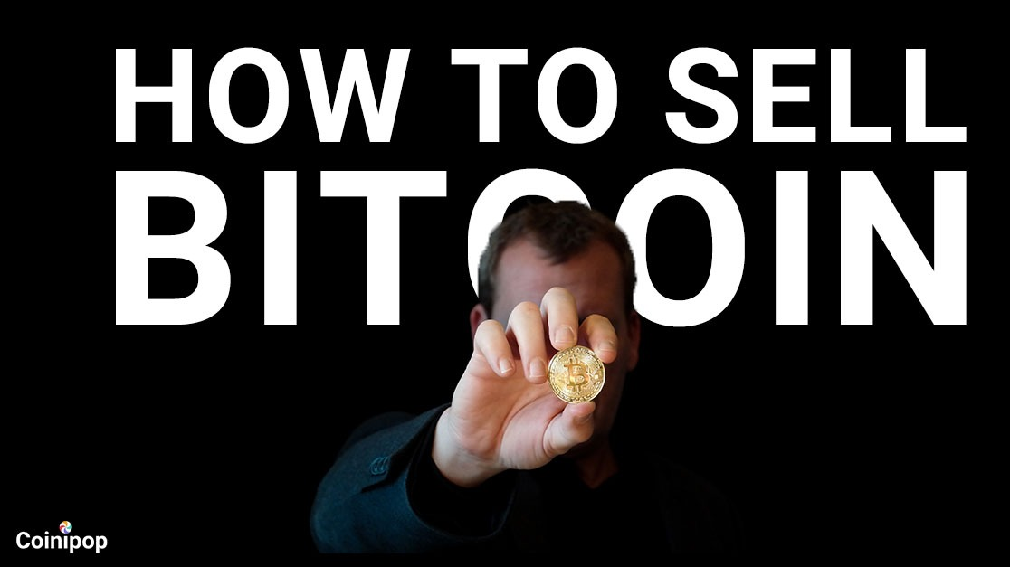 Coinipop Experts: How to Sell Bitcoin - A Step By Step Guide