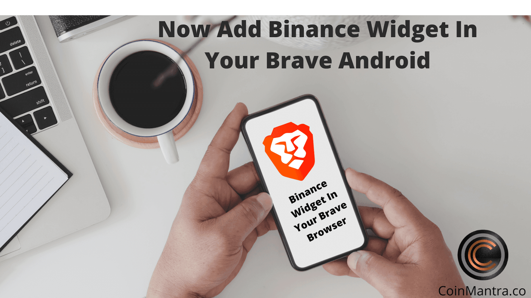 Binance Widget is now available in your Brave android