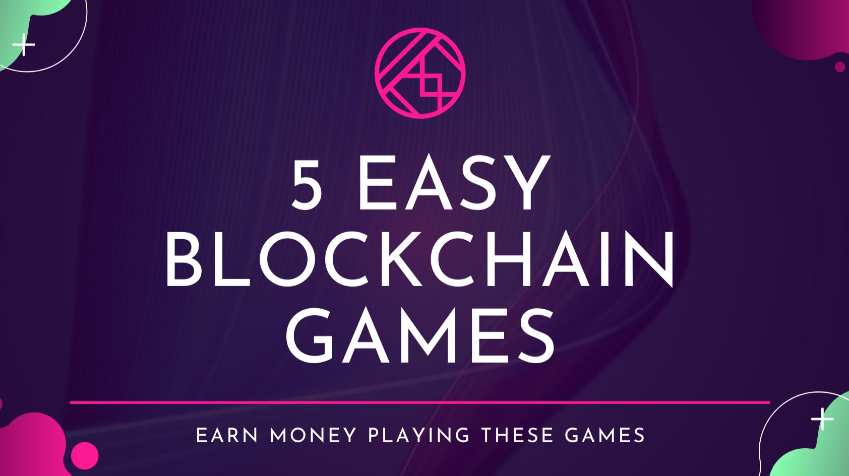 4 Easy Blockchain Games