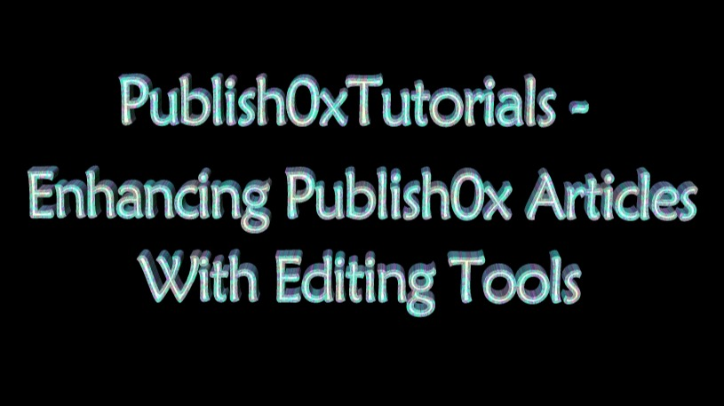 Publish0xTutorials-Enhancing-Publish0x-Articles-With-Editing-Tools
