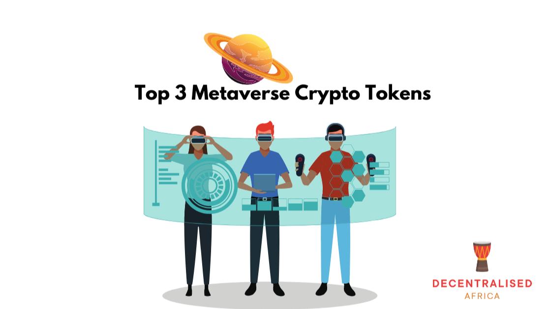 Top 3 Metaverse Crypto Tokens