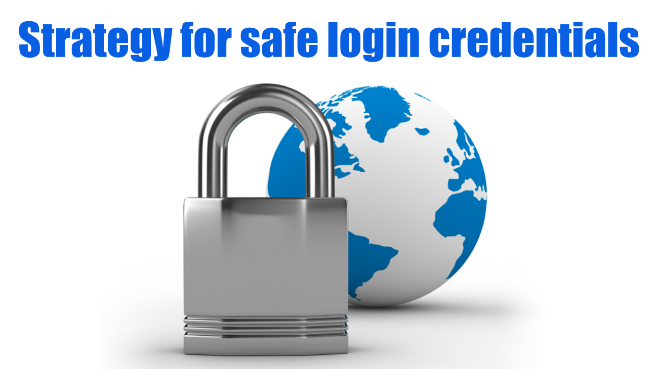 Strategy for safe login credentials