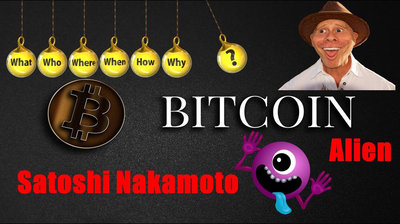 BTC Founder Satoshi Nakamoto Is An Alien❓