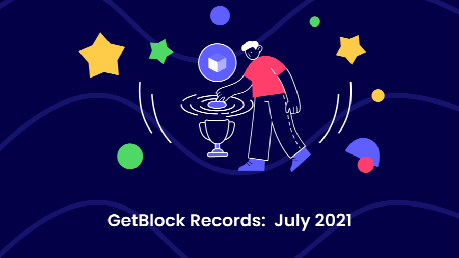 GetBlock Nodes Provider Shows Their Records for July '21