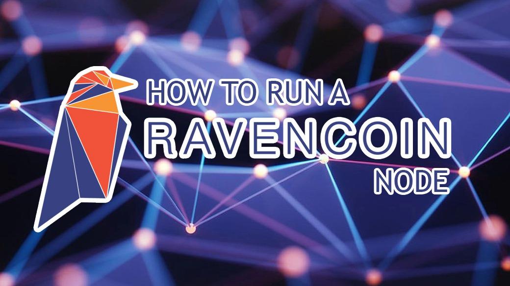 How to run a full Ravencoin node on Windows