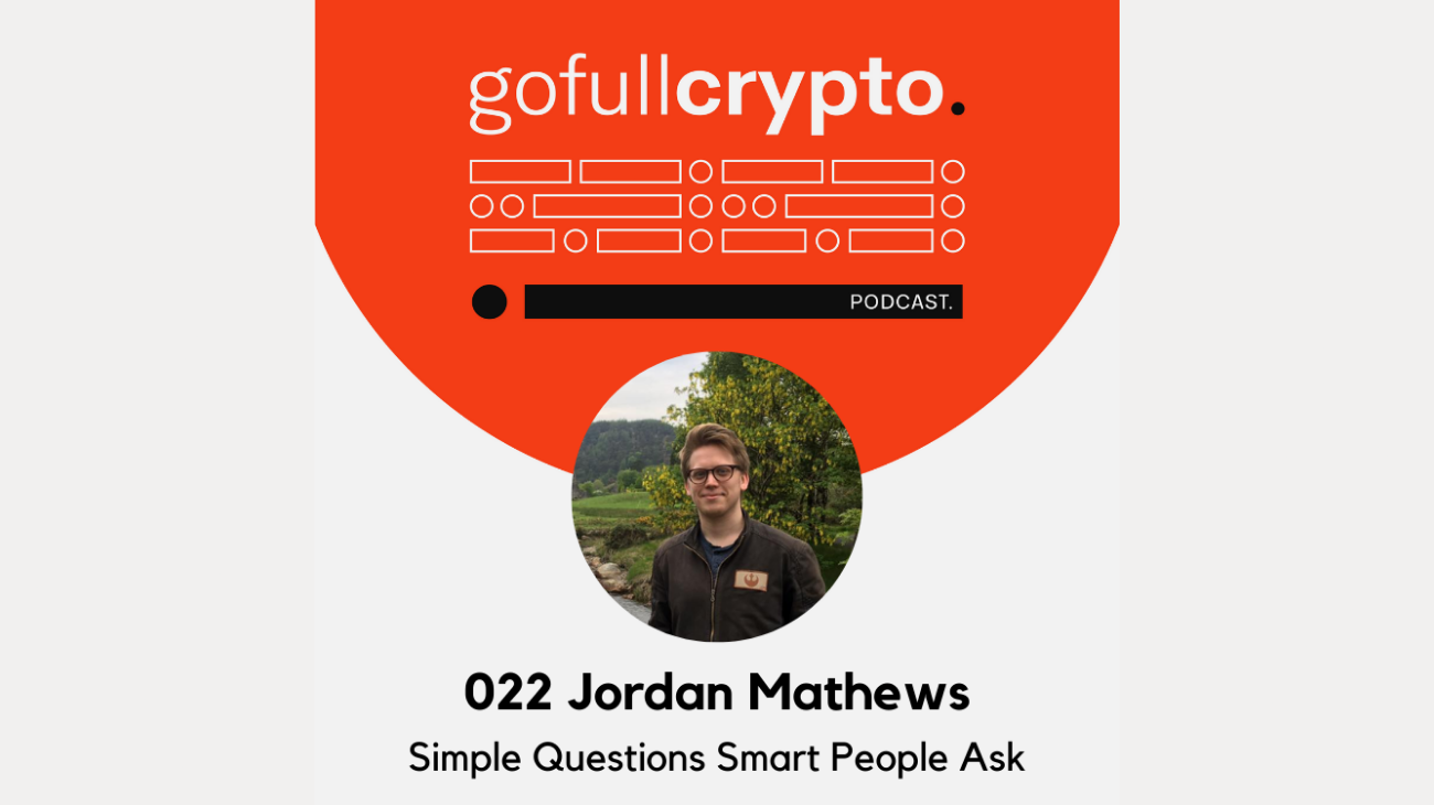 Go Full Crypto Jordan Mathews Simple Questions