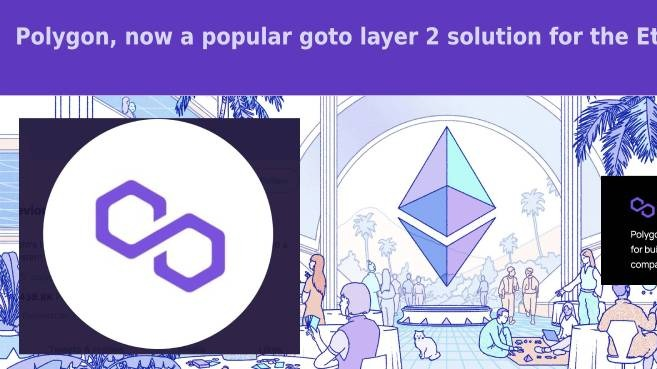 Polygon, now a popular goto layer 2 solution for the Ethereum Blockchain