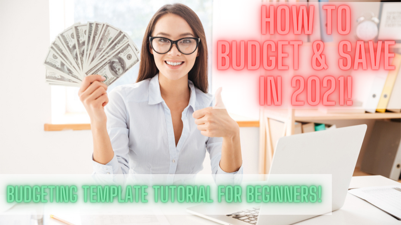 How to Budget and Save in 2021! Budgeting Template Tutorial for Beginners!