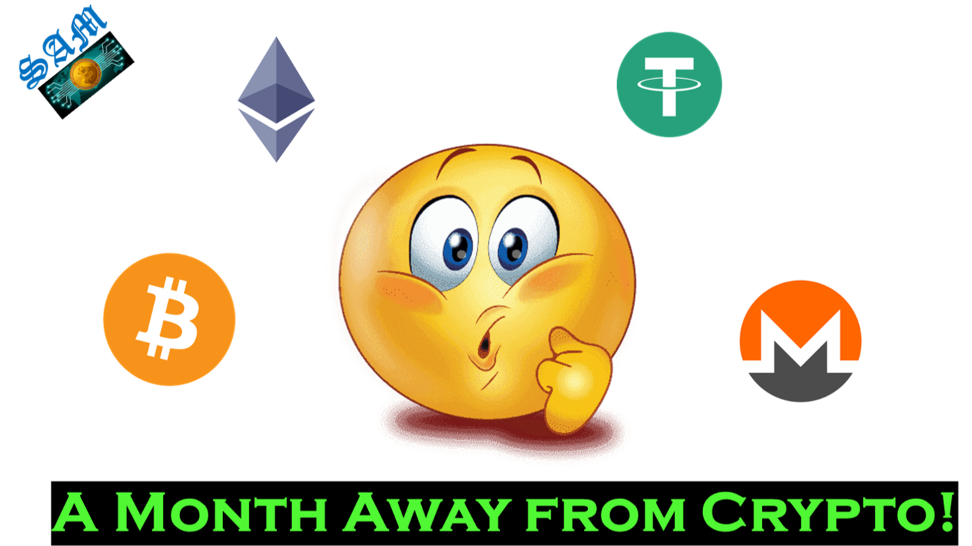 When you Spend a Month Away from Crypto!!