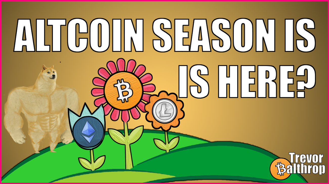 ALTCOIN SEASON IS HERE?