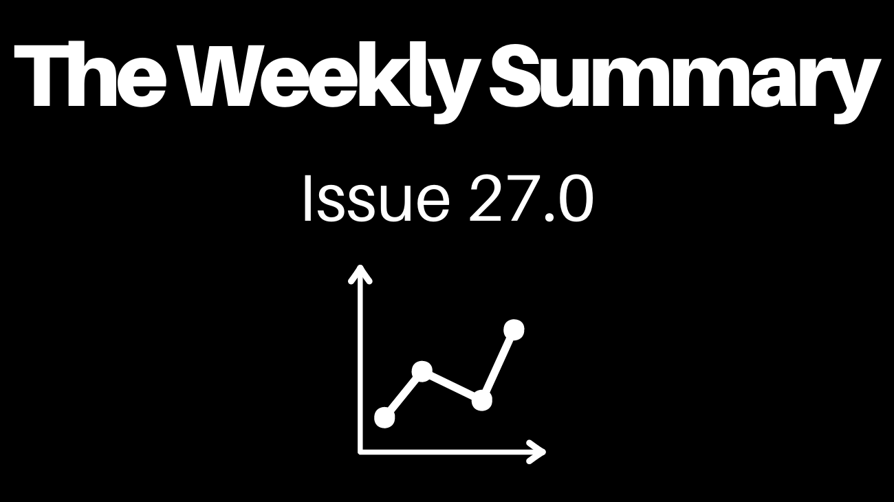 Read the Learning Edition of The Weekly Summary - Issue 27.0