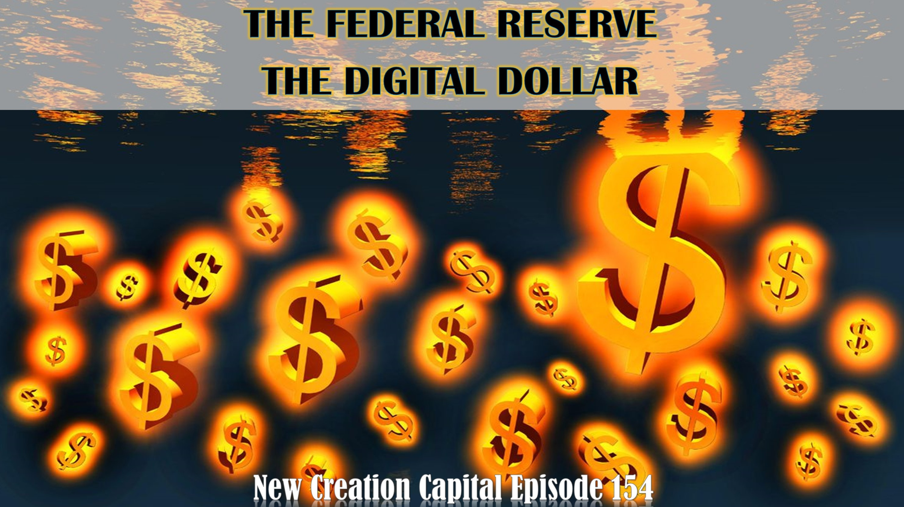 Episode 154: The Federal Reserve & The Digital Dollar
