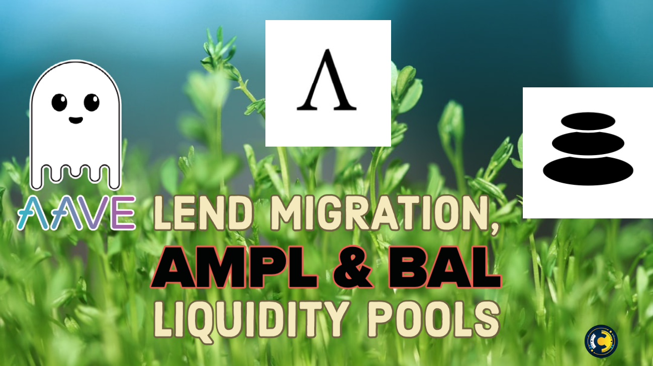 Migrate Your LEND Tokens & Start Earning Passive Income!  Keeping Track of AMPL & BAL Liquidity Pools