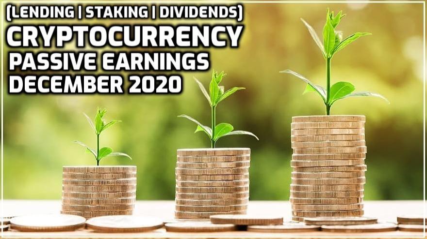 Passive Crypto Earnings December 2020 (Lending/Dividends/Staking)