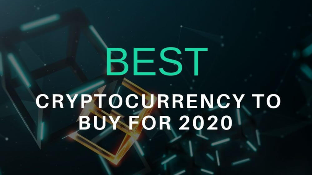 Best Cryptocurrency Exchange 2020.7 Best Cryptocurrency To Buy For 2020