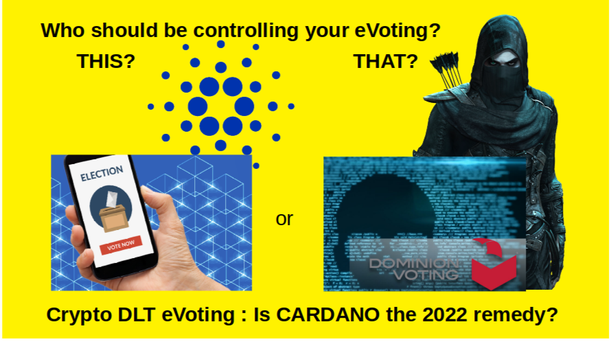 Crypto DLT, Secure ID and SCs: The future of eVoting, maybe with Cardano ?