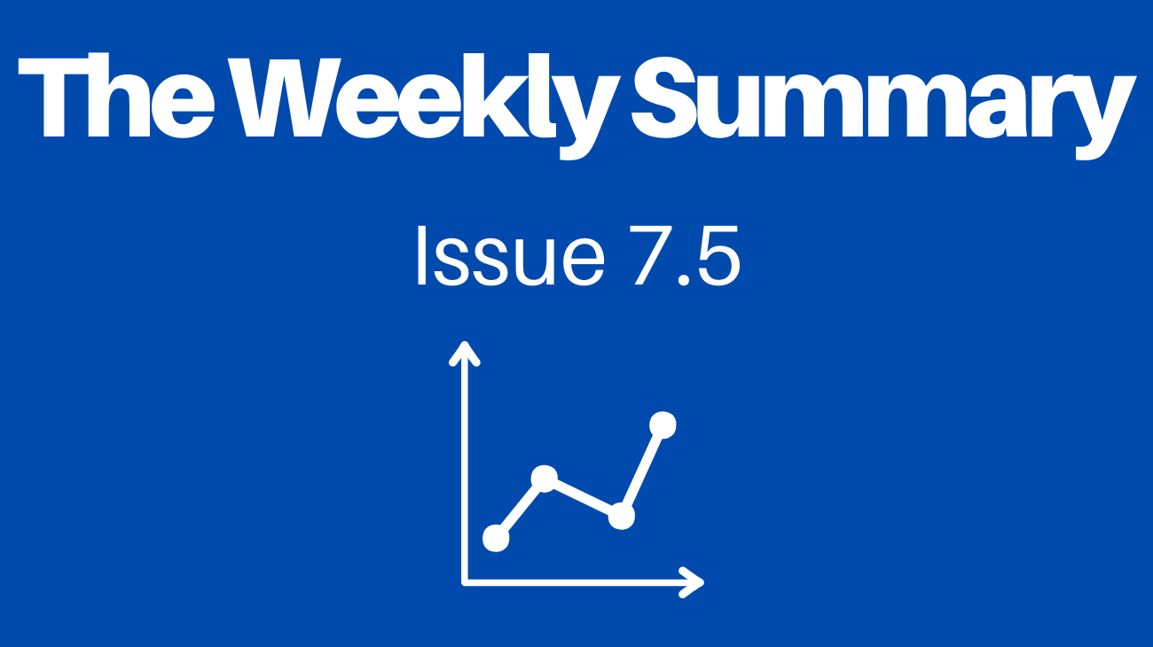 The Weekly Summary - Issue 7.5 - Learning Extended Edition