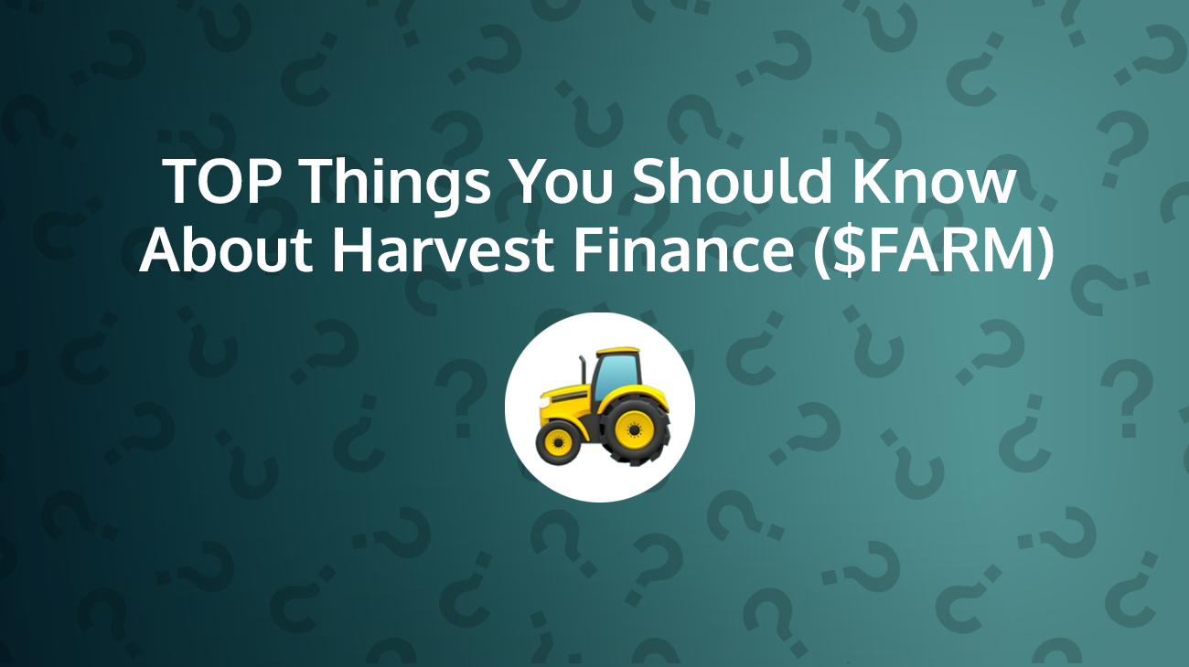Top Things You Should Know About Harvest <bold>Finance</bold> (FARM)