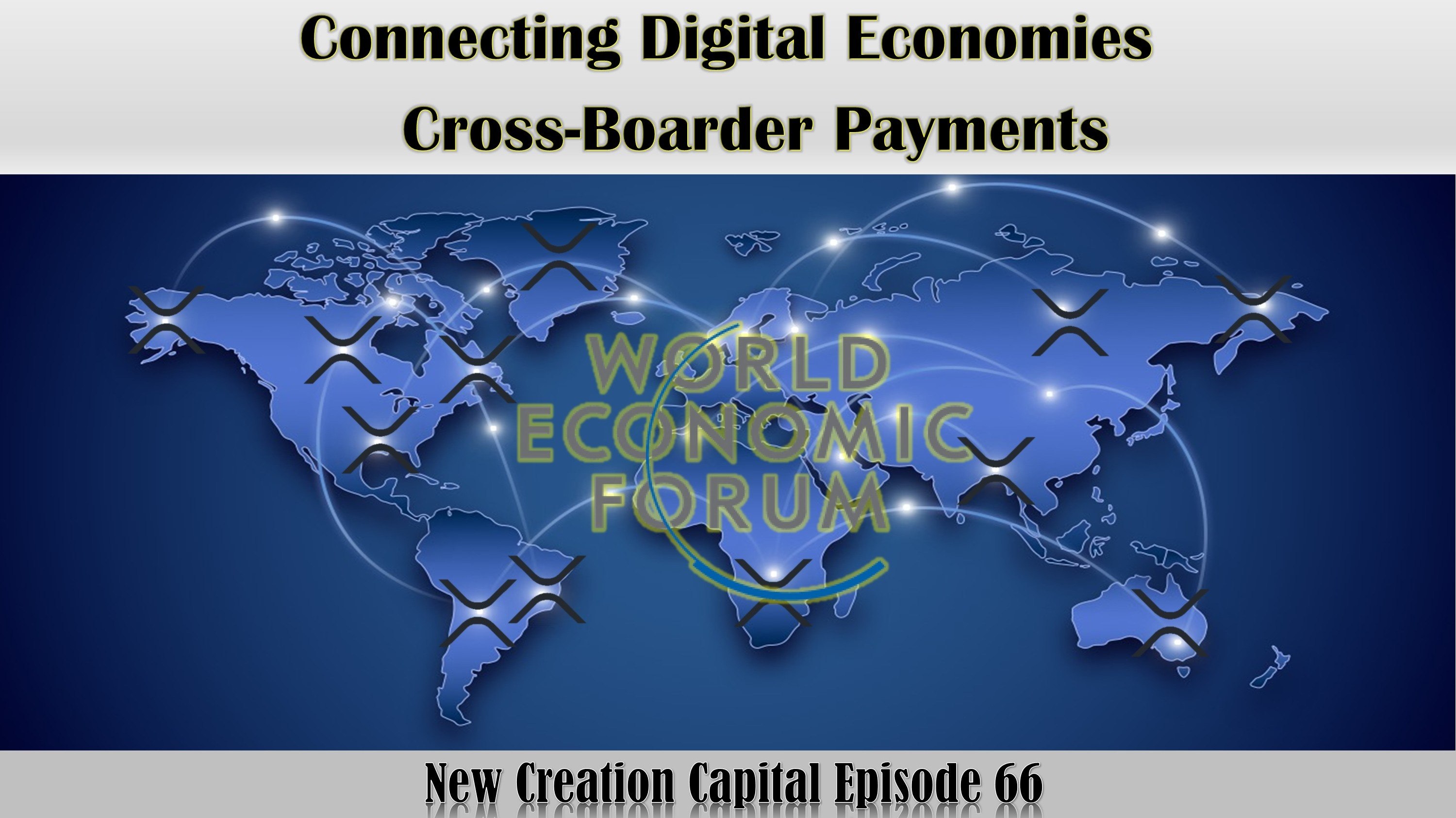 Episode 66: Deep Dive - World Economic Research on Cross Boarder Payments!