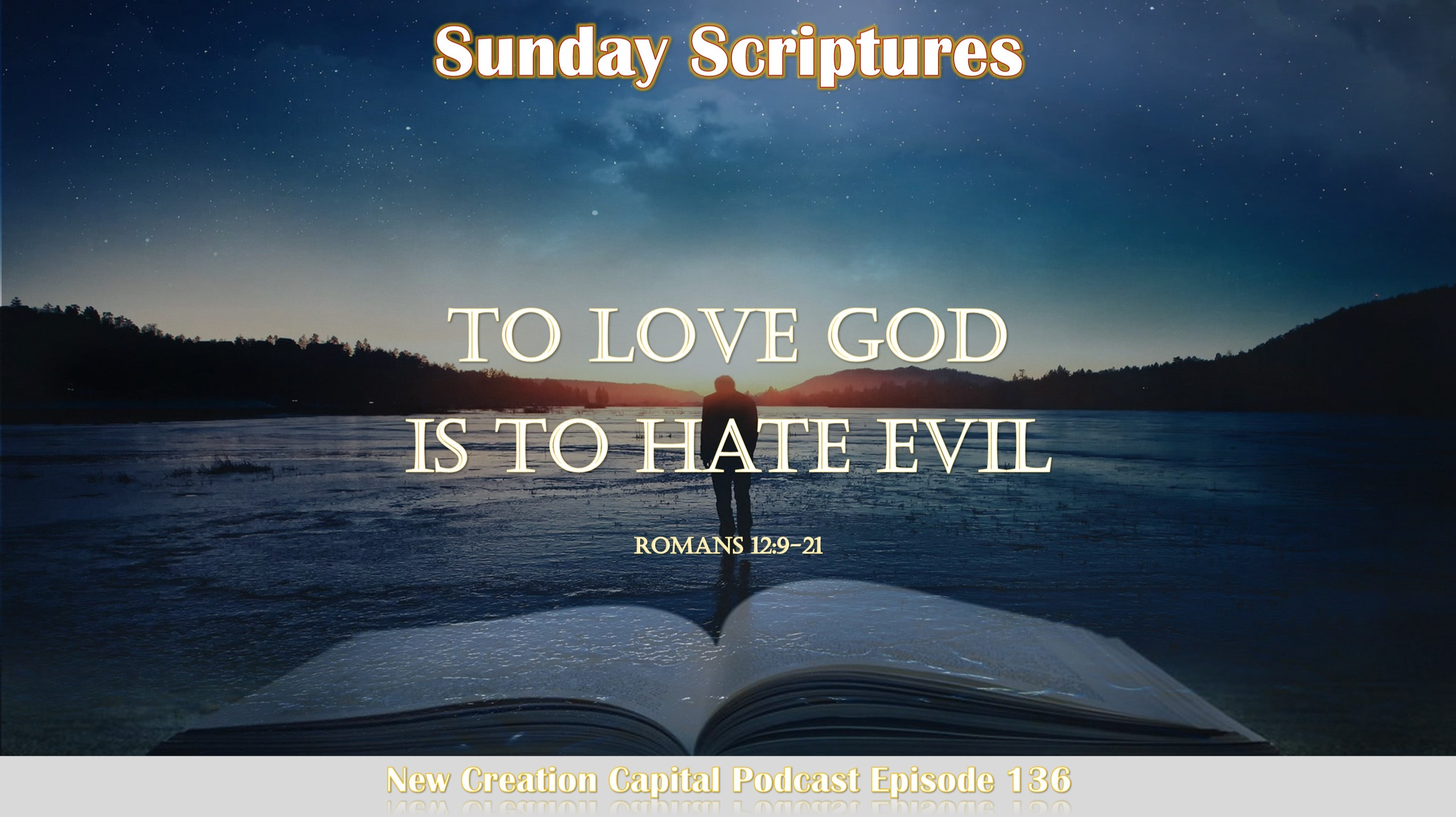 Episode 136: To Love God Is To Have Evil - Sunday Scriptures