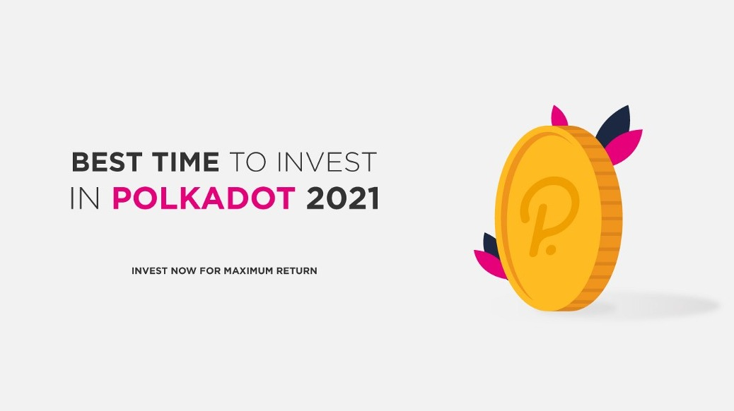 Why 2021 is the best time to invest in Polkadot?