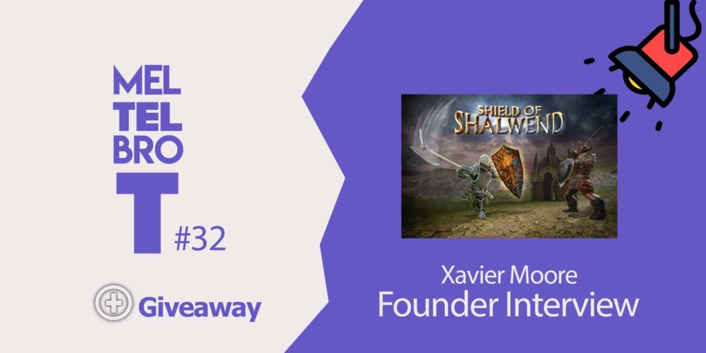 Meltelbrot #32 – Xavier Moore of Enigma Games, lifts back the veil on Shield of Shalwend!